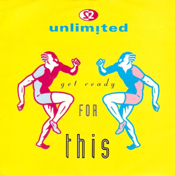 2 UNLIMITED Get Ready For This Vinyl Record 7 Inch French PWL 1991